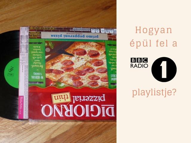 Hogyan épül fel a BBC Radio 1 playlistje?