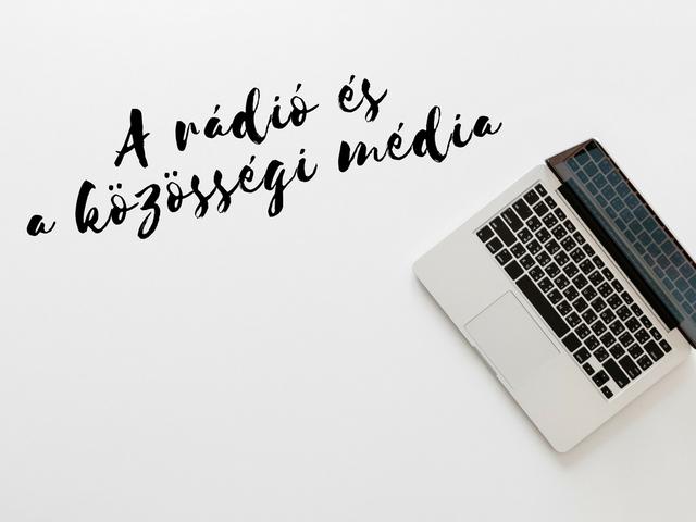 A közösségi média és a rádió viszonya