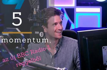 5 momentum a BBC Radio 1 új reggeli műsorának első hetéből