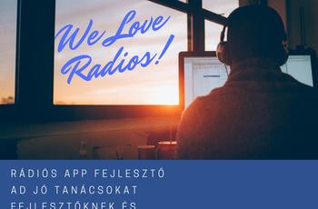 Rádiós app fejlesztő ad jó tanácsokat fejlesztőknek és rádiósoknak