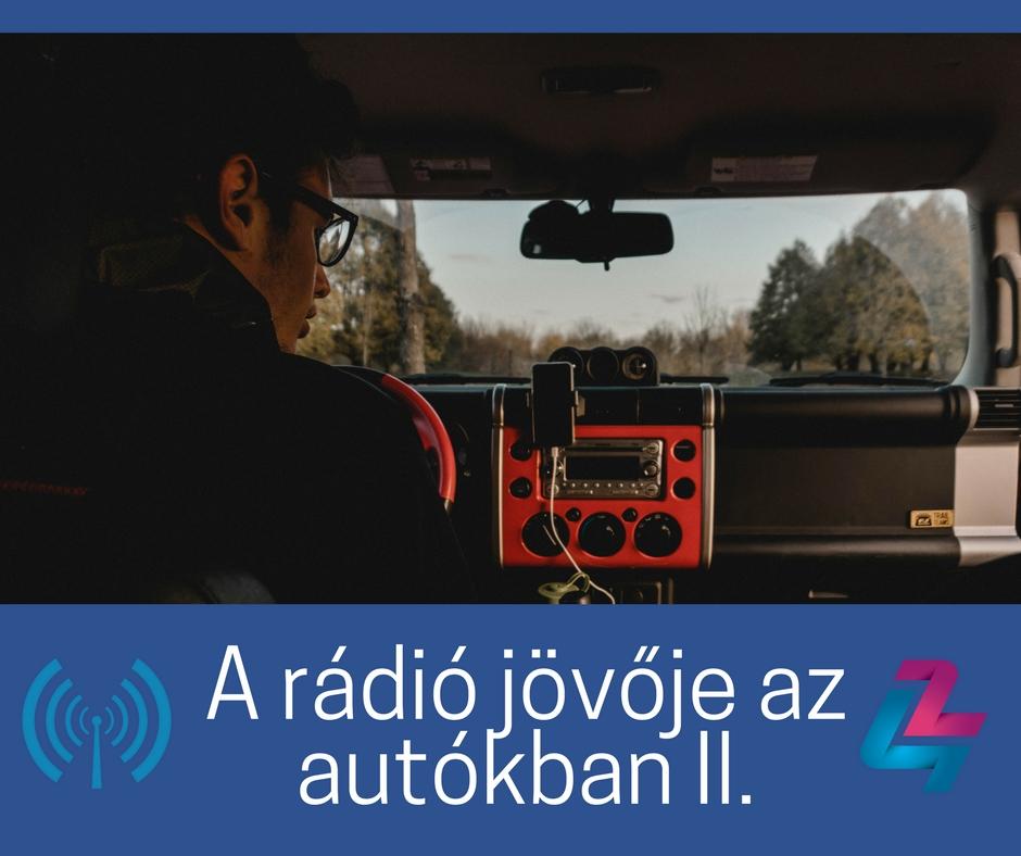A rádió jövője az autókban II.
