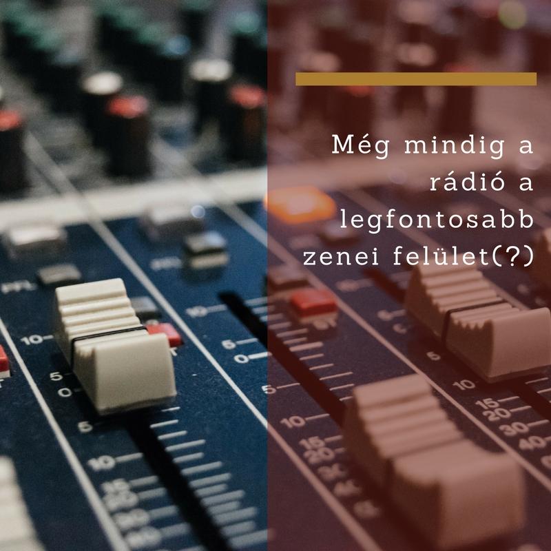 Még mindig a rádió a legfontosabb zenei felület(?)