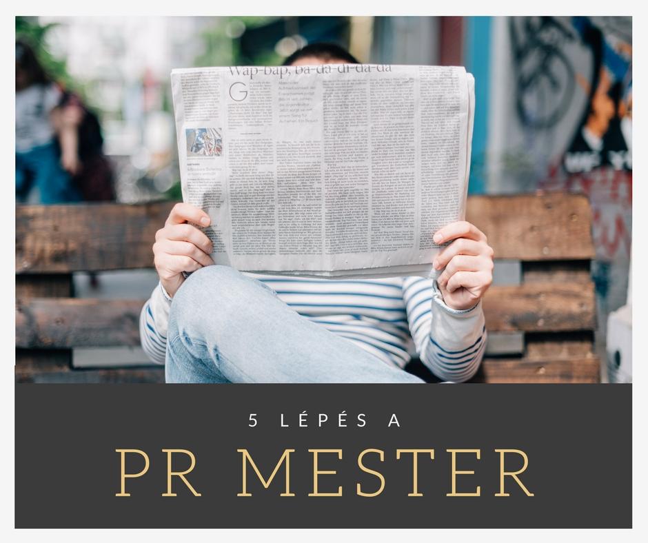 5 lépés, hogy a PR mestere légy