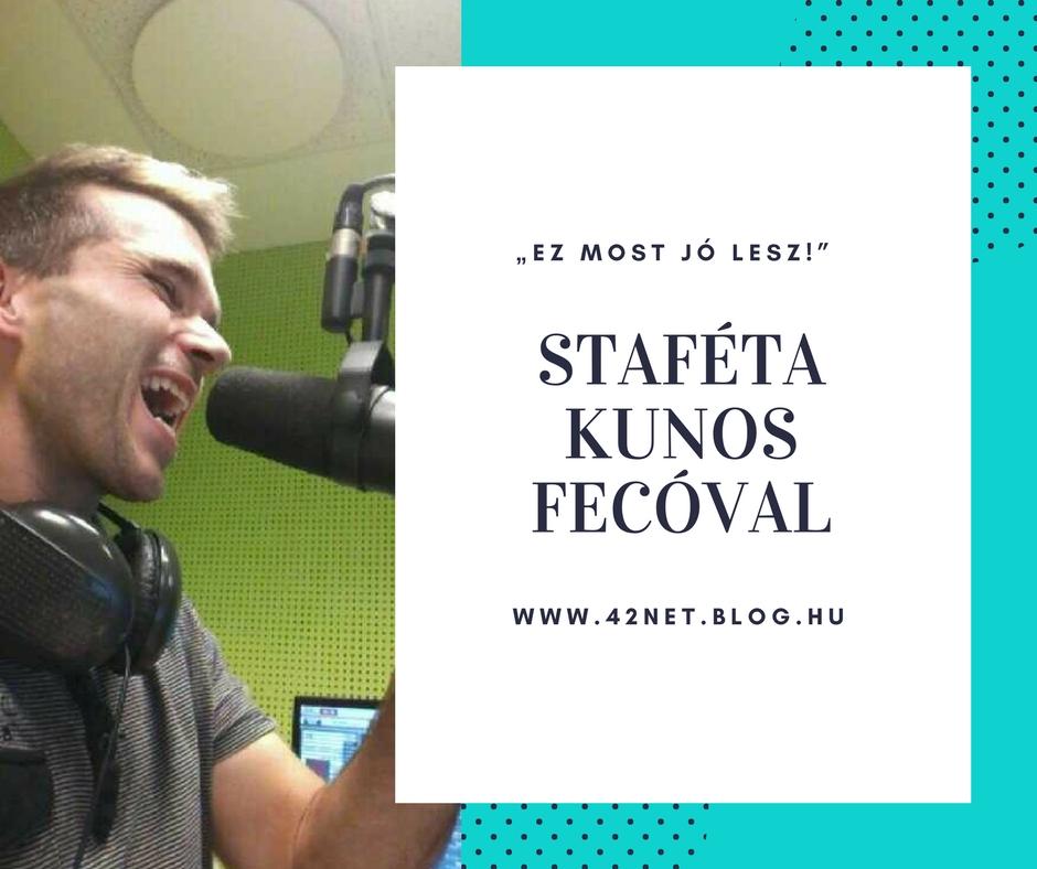 """""""...minden nap jó, még akkor is, ha nem érzem úgy"""" - Staféta Kunos Fecóval"""