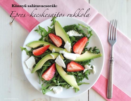 Könnyű salátavacsorák: Eperes-kecskesajtos rukkola
