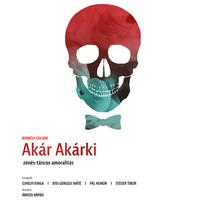 Akár Akárki - Árkosi Árpád rendezése Debrecenben