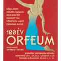 100 év Orfeum – Premier Budaörsön