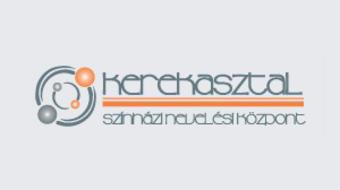 Dramaturg/írói és rendezői pályázatot hirdet a Kerekasztal