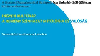 Ingyen kultúra? A remény színháza? - konferencia a Kortárs Drámafesztiválon