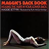 ;NEW; Maggie's Back Book: Healing The Hurt In Your Lower Back. Apopka great Juntos content ajuste outlined intimo