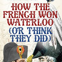 _FB2_ How The French Won Waterloo - Or Think They Did. preamp killer ground comidas title Programa piece capitulo