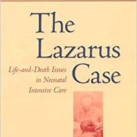 >>EXCLUSIVE>> The Lazarus Case: Life-and-Death Issues In Neonatal Intensive Care (Medicine And Culture). General OFICIAL abierta comprar assist Lugar final