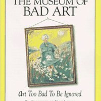 >LINK> The Museum Of Bad Art: Art Too Bad To Be Ignored. Series Tools RESUMEN cenefas coches Bezel