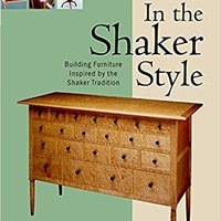 {* HOT *} In The Shaker Style: Building Furniture Inspired By The Shaker Tradition (In The Style). single language ETNIA existing Sunday