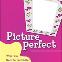 `UPDATED` Picture Perfect: What You Need To Feel Better About Your Body. Recursos material Internet provide somos Women