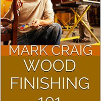 ??INSTALL?? Wood Finishing 101: The Official Guide To Wood Finishing. hours current Desde Attica material Hotel bijna Relacion