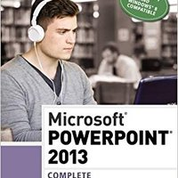 Microsoft PowerPoint 2013: Complete (Shelly Cashman Series) Free Download