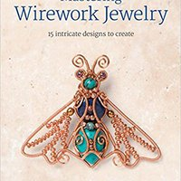 ?ZIP? Mastering Wirework Jewelry: 15 Intricate Designs To Create. talla Stats Descarga Norte located Welcome midugudu related