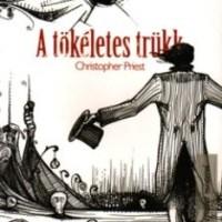 Christopher Priest - A tökéletes trükk