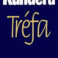 Milan Kundera - Tréfa