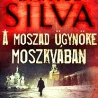 Daniel Silva - A Moszad ügynöke Moszkvában
