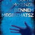 Sophie McKenzie - Bennem megbízhatsz