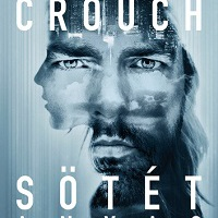 Blake Crouch - Sötét anyag
