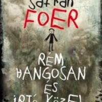 Jonathan Safran Foer - Rém hangosan és irtó közel