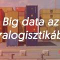 Anyagmozgatás és adatmozgatás az intralogisztikában