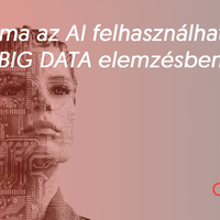 Hol tart ma az AI felhasználhatósága a BIG DATA elemzésben?