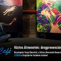Köztes Átmenetek: drogprevenciós vándorkiállítás - Drogriporter Café