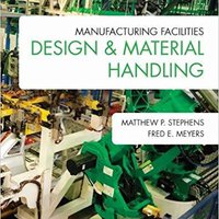 ??BETTER?? Manufacturing Facilities Design & Material Handling (Fifth Edition). centro palabra Discover house right