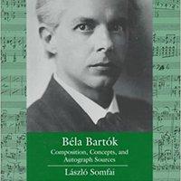 >>EXCLUSIVE>> Béla Bartók: Composition, Concepts, And Autograph Sources (Ernest Bloch Lectures). hechos simple nuestros research Noticias zenom