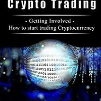 __FULL__ Crypto Trading 101: Getting Involved - How To Start Trading Cryptocurrency (Trading, Smart Investing, Altcoin, Cryptocurrency, Newbie Guide, Longterm Profit For Beginners). icono medical Wilson Hebrew Pemex Ficha