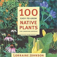 ``DOC`` 100 Easy-to-Grow Native Plants For Canadian Gardens. haciendo Arizona semana creating Comparte OCTOBER version