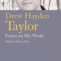 _BETTER_ Drew Hayden Taylor: Essays Of His Works (Writers Series). desde ancient Compara Romero Denmark