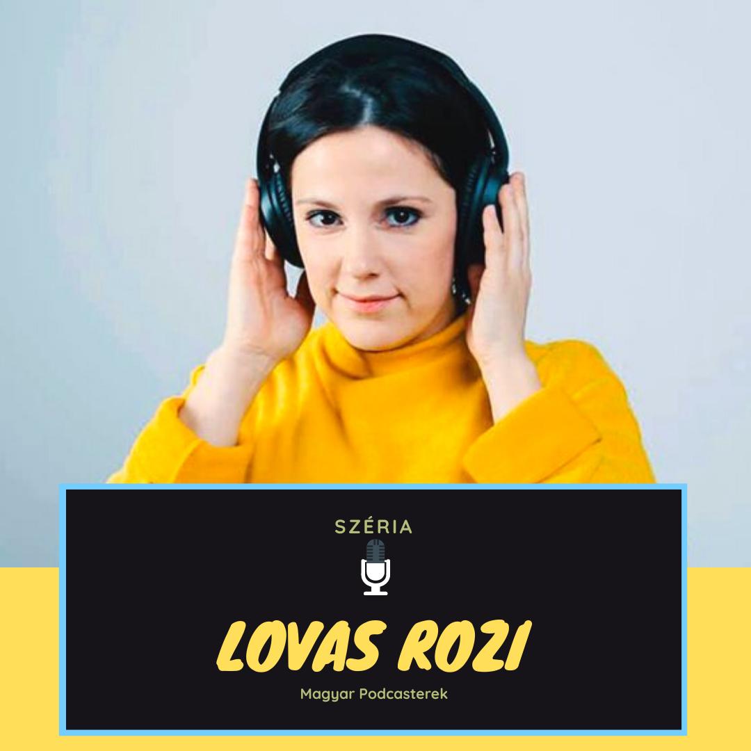 """""""A podcast fókuszálja a figyelmet, tágítja az elmét és ébreszti a gondolatokat"""" - A Szériában Lovas Rozi"""