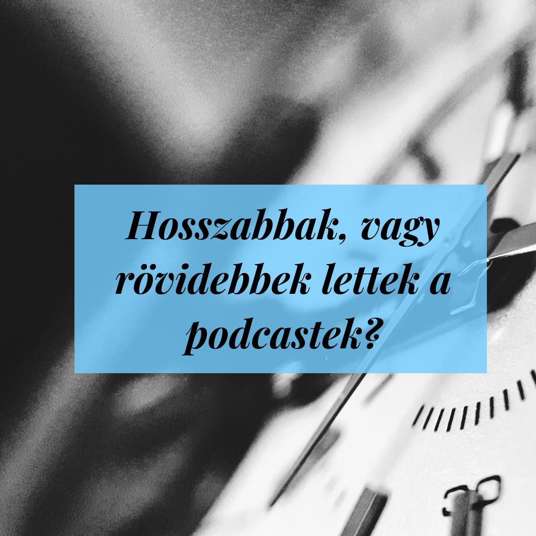 Milyen hosszúak a podcast epizódok 2019-ben?