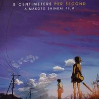 A távolság hatása a kapcsolatainkra - 5 Centimeters per Second (2007)