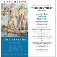 Tóth Menyhért kiállítás a Biblia Múzeumban, 2016 tél