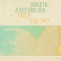 A Setting Sun & Shigeto - Table for Two.