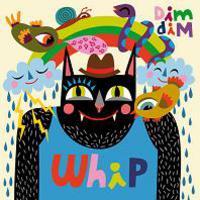 Dim Dim - Whip.