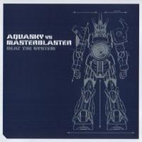 Aquasky vs. Masterblaster - Beat the System