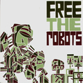 Free the Robots - Free the Robots.