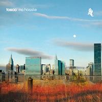 Tosca - No Hassle.