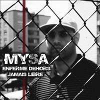 Mysa - Enferm Dehors Jamais Libre.