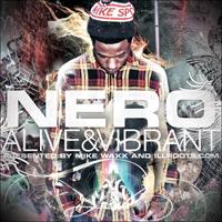 Nero - Alive & Vibrant.