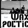 Wax Poetic.