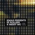 EZ Rollers & Messy Mc -  KMAG Presents.