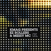 EZ Rollers & Messy Mc -  KMAG Presents.